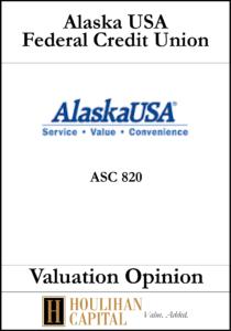 Alaska USA Federal Credit Union - ASC 820 - Valuation Opinion Tombstone