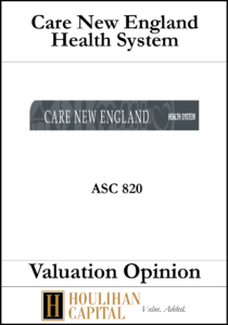Care New England Health System - ASC 820 - Valuation Opinion Tombstone