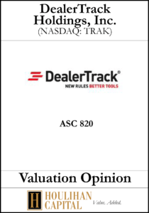 DealerTrack Holdings - ASC 820 - Valuation Opinion Tombstone