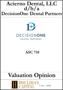 DecisionOne Dental Partners - ASC 718 - Valuation Opinion Tombstone