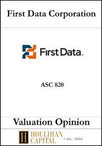 First Data - ASC 820 - Valuation Opinion Tombstone