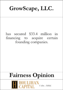 GrowScape, LLC - Fairness Opinion Tombstone
