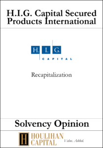 H.I.G Capital Structured Products International - Solvency Opinion Tombstone