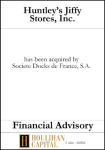 Huntley's Jiffy Stores - Financial Advisory Tombstone