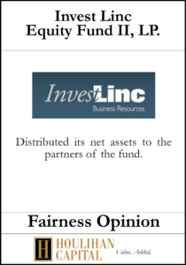 Invest Linc Equity Fund II, LP - Fairness Opinion Tombstone