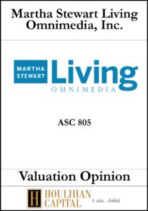 Martha Steward Living Omnimedia - ASC 805 - Valuation Opinion Tombstone