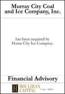 Murray City Coal and Ice Company, Inc - Financial Advisory Tombstone
