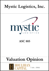 Mystic Logistics - ASC 805 - Valuation Opinion Tombstone