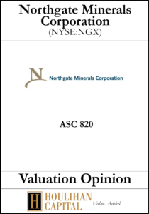 Northgate Minerals Corporation - ASC 820 - Valuation Opinion Tombstone