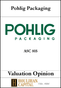 Pohlig Packaging - ASC 805 - Valuation Opinion Tombstone