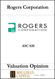 Rogers Corporation - ASC 820 - Valuation Opinion Tombstone