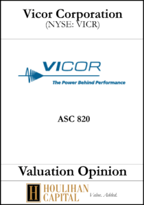 Vicor Corporation - ASC 820 - Valuation Opinion Tombstone