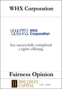 WHX Corporation - Fairness Opinion Tombstone