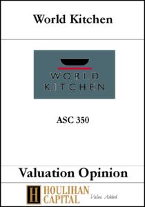 World Kitchen - ASC 350 - Valuation Opinion Tombstone
