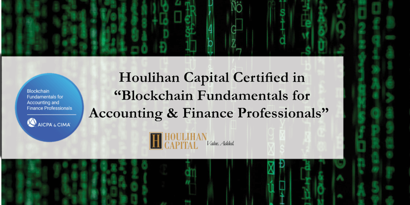 """Houlihan Capital – Certified in """"Blockchain Fundamentals for Accounting and Finance Professionals"""""""